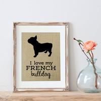 Burlap Art Print | French Bulldog Print | Gift for French Bulldog Lover | Frenchie | My Dog | French Bulldog Art | French Bulldog Gift | Dog