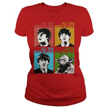 The beatles and Yoda all you need love shirt Classic Ladies Tee