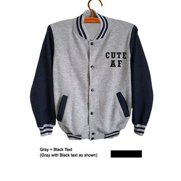 Cute AF Sweatshirt Varsity Jacket Baseball Pocket Tee Unisex Mens Womens Teens Gifts Fashion College Style Tumblr Hipster Instagram Clothing