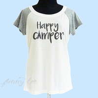 Happy camper tshirt wide neck tee** off white grey women t shirt size S M L **quote shirt **cute tshirts