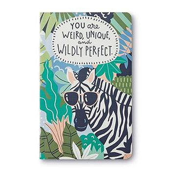 You Are Weird, Unique, and Wildly Perfect Journal