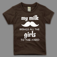 My milk mustache brings all the girls to the yard - T-shirt - Fun baby shower gift