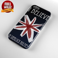 Believe In Sherlock Holmes Full Wrap Phone Case For iPhone, iPod, Samsung, Sony, HTC, Nexus, LG, and Blackberry