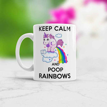 Unicorn Poop, Keep Calm and Poop Rainbows, Funny Unicorn Mug coffee tea cup With Poop Jokes Funny poop Color changing Unicorn pooping