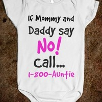 IF MOMMY AND DADDY SAY NO CALL 1-800-AUNTIE
