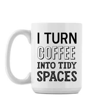 Turning Coffee into Tidy - Mug