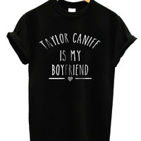 Taylor Caniff is My Boyfriend shirt