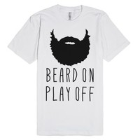 Beard On Play Off, Playoff Beard-Unisex White T-Shirt