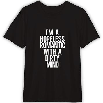 Hopeless Romantic Funny T shirt Quotes