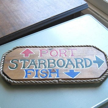 Solid Wood Vintage Nautical Plaque; Port-Starboard-Fish Sign - '70s Kitsch Maritime Plaque - Seafood Diner/Boathouse Decor - Retro Man Gift