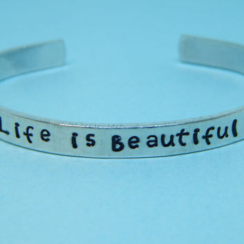 Life Is Beautiful  Aluminum Cuff Bracelet, Inspirational Motto, Gift Under 20