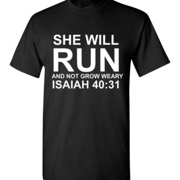 She Will Run and Not Grow Weary Isaiah 40:31