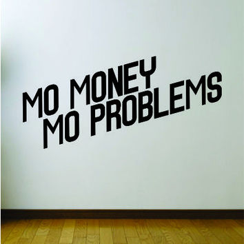 Mo Money Mo Problems Quote Wall Decal Sticker Room Art Vinyl Rap Hip Hop Lyrics Music Biggie Notorious BIG