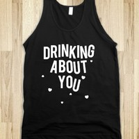 Drinking About You (Distressed)