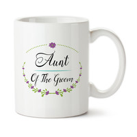 Aunt Of The Groom, Wedding Party Gift, Gift For Bridal Party, Ceramic Mug, Coffee Cup, 15oz, Floral Art, Custom Cup, Typography,