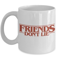 Stranger Things Coffee Mug - Friends Don't Lie - TV Show Inspired Fan Gift - Upside Down Ceramic Large Coffee Tea Cup - White (11 oz.)