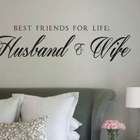 Vinyl Wall Decal-Best Friends for Life Husband & Wife- Vinyl Wall Quotes Wedding Gift Bedroom Decor