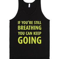 If You're Still Breathing-Unisex Black Tank