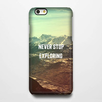 Never Stop Exploring Quote iPhone 6 Plus/6/5S/5C/5/4S/4 Protective Case #282