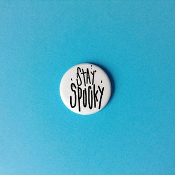 stay spooky halloween creepy cute goth punk horror pin back button badge
