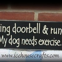 Ring Bell And Run...My Dog Needs Exercise Sign | icehousecrafts - Folk Art & Primitives on ArtFire