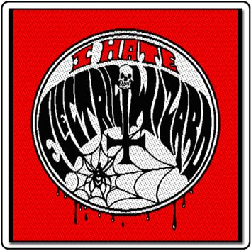 Electric Wizard | I Hate Electric Wizard | Patch | Officially Licensed Music T shirts, Hoodies and other merchandise.""