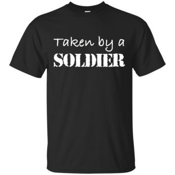 Womens Taken By A Soldier Shirt Proud Army Girlfriend or Wife T-shirt