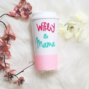 Wifey and Mama Travel Mug