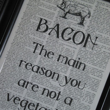 Quote Saying Print Dictionary Art Print Book Page Upcycled Wall Art 8 x 10 Bacon