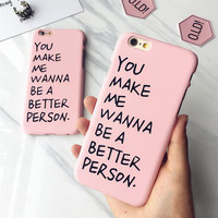 """English alphabet""""you make me wanna be a better person"""" phone Case for iPhone 6 6s 6plus 6s plus + Nice gift box!"""