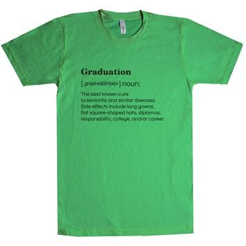 Graduation: The Best Known Cure To Senioritis And Similar Diseases. Unisex T Shirt