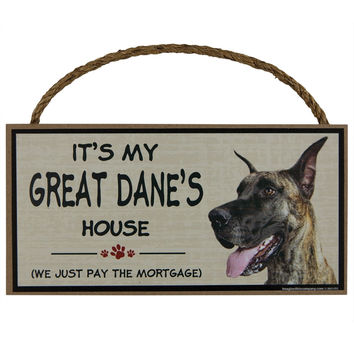 It's My Great Dane's House Wood Sign