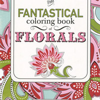 The Fantastical Coloring Book of Florals Portable Book