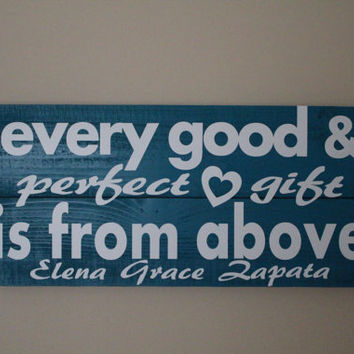 Every good and perfect gift is from above wood sign- baby gift- child's room decor- religious decor- scripture wood sign