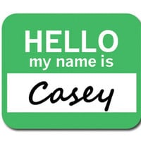 Casey Hello My Name Is Mouse Pad