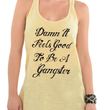Damn It Feels Good To Be A Gangster - Oversized Racerback Tank