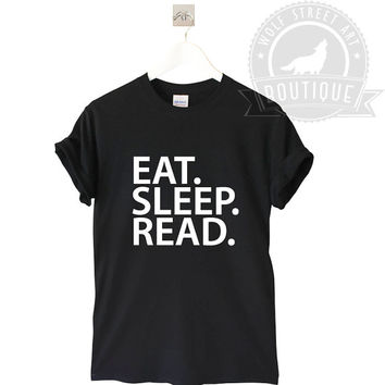 Eat Sleep Read T Shirt Unisex Top - Pinterest Tumblr Instagram Blogger T-Shirt S-XXL Christmas Slogan Gift Black White Blogger