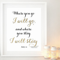 "Printable Bible verse:  ""Where you go I will go, and where you stay, I will stay "", Scripture verse print, pdf -gp050 INSTANT DOWNLOAD"