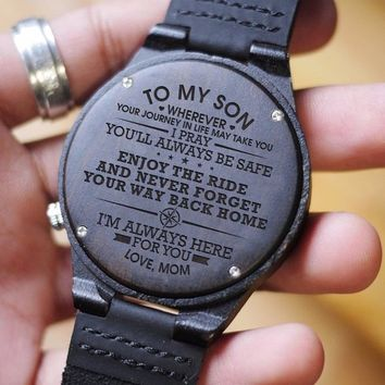 Mom To Son To My Son I Pray You'll Always Be Safe Enjoy Ride Never Forget Your Way Back Home Always Here For you Engraved Wooden Watch Gift