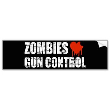 Zombies love Gun Control - 2nd Amendment Bumper Sticker