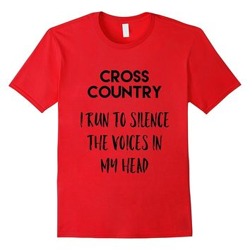 Cross Country t-shirt I run to silence the voices in my head