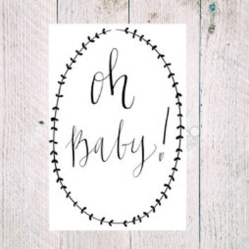 Digital Download Oh Baby! Hand Written Calligraphy Instant Downloadable 4x6 Print for Baby Shower Nursery