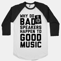 Why Do Bad Speakers Happen To Good Music
