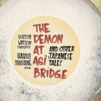 The Demon at Agi Bridge and Other Japanese Tales (Translations from the Asian Classics) (Paperback)