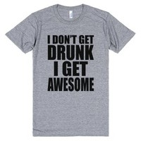 I don't get drunk-Unisex Athletic Grey T-Shirt