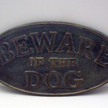 Beware of the Dog Oval Cast Iron Sign  Patina Color with Variegated Gold Highlights Wall Gate Fence Decor Plaque Shabby Chic Distressed