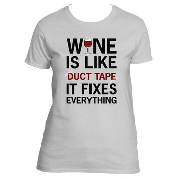 """Wine Is Like Duct Tape - It Fixes Everything"" Funny Drinking T-Shirt"