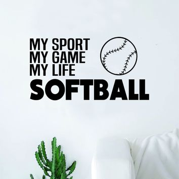 Softball My Sport Game Life Wall Decal Sticker Vinyl Art Bedroom Room Home Decor Quote Ball Kids Teen Baby Boy Girl Nursery School Fitness Inspirational