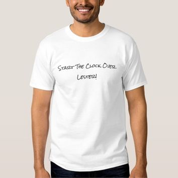Start The Clock Over Lester Debate 2016 T-Shirt