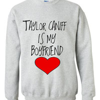 Taylor Caniff is my Boyfriend Crewneck Sweatshirt